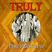 Truly the Platters by The Platters
