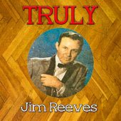 Truly Jim Reeves by Jim Reeves