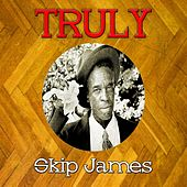 Truly Skip James by Skip James