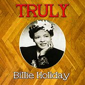Truly Billie Holiday by Billie Holiday
