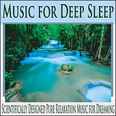 Music for Deep Sleep: Scientifically Designed Pure Relaxation Music for Dreaming by Robbins Island Music Group