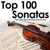 Top 100 Sonatas: The Very Best of Classical Music by Various Artists