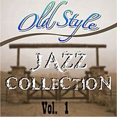 Old Style Jazz Collection, Vol. 1 von Various Artists