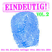 Eindeutig! - Die XXL Discofox Schlager Hits 2013 bis 2014, Vol. 2 by Various Artists