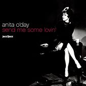 Send Me Some Lovin' by Anita O'Day