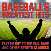 Baseball's Greatest Hits: Take Me Out to the Ball Game & Other Sports Classics by Various Artists