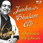 Jashn E Ghulam Ali - 30 Greatest Hit Ghazals by Ghulam Ali