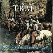On The Trail: Songs From The American West by Various Artists
