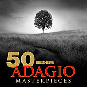 50 Must-Have Adagio Masterpieces by Various Artists