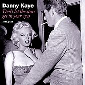 Don't Let the Stars Get in Your Eyes by Danny Kaye