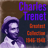 Greatest Collection 1946-1948 by Charles Trenet