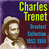 Greatest Collection 1952-1954 by Charles Trenet