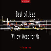 Meritage Best of Jazz: Willow Weep for Me, Vol. 2 by Various Artists