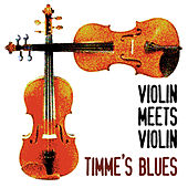 Violin Meets Violin - Timme's Blues by Various Artists