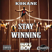 Kokane Stay Winning by Kokane