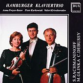 Rachmaninov: Trio elegiaque No. 1 - Glinka: Trio pathetique in D Minor - Debussy: Piano Trio No. 1 by Hamburger Klaviertrio