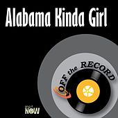 Alabama Kinda Girl by Off the Record