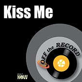 Kiss Me by Off the Record