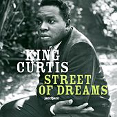 Street of Dreams by King Curtis