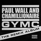 GYMC: The Remix Album by Paul Wall/Chamillionaire