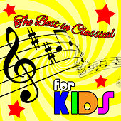 The Best in Classical for Kids by Various Artists