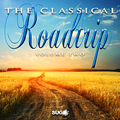 The Classical Roadtrip, Vol. 2 by Various Artists