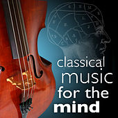 Classical Music for the Mind by Various Artists