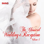 The Classical Wedding & Reception, Vol. 4 by Various Artists