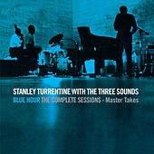 Blue Hour: The Complete Sessions - Master Takes (with the Three Sounds) by Stanley Turrentine