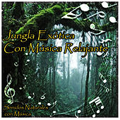Jungla Exótica Con Música Relajante by Natural Sounds