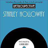 A Retrospective Stanley Holloway by Stanley Holloway