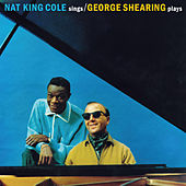 Nat King Cole Sings / George Shearing Plays (Bonus Track Version) by George Shearing