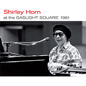 At the Gaslight Square + Loads of Love (Bonus Track Version) by Shirley Horn