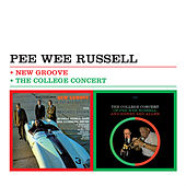 New Groove + the College Concert (Bonus Track Version) by Pee Wee Russell