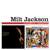 Statements + Vibrations (Bonus Track Version) by Milt Jackson