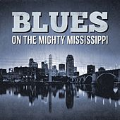 Blues - On The Mighty Mississippi by Various Artists