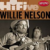 Rhino Hi-Five: Willie Nelson by Willie Nelson
