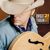 21st Century Hits: Best of 2000 - 2012 by Dwight Yoakam