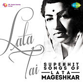 Lata Tai - Superhit Songs Of Lata Mangeshkar by Lata Mangeshkar