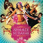 Shaadi Mubarak by Various Artists