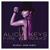 Fire We Make (Michael Brun Remixes) by Alicia Keys