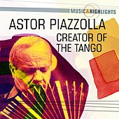 Music & Highlights: Creator of the Tango by Astor Piazzolla