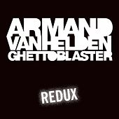 Ghettoblaster Redux by Armand Van Helden