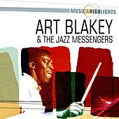 Music & Highlights: Art Blakey & The Jazz Messengers by Art Blakey
