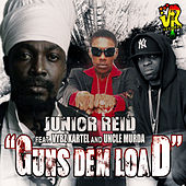 Guns Dem Load (feat. Vybz Kartel & Uncle Murda) - Single by Junior Reid