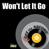 Won't Let It Go by Off the Record