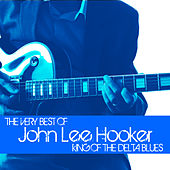 The Very Best of John Lee Hooker, King of the Delta Blues by John Lee Hooker