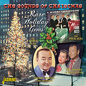 The Sounds of Christmas - Rare Holiday Gems. Featuring, The Four Aces, The Three Suns, Roy Rogers & Dale Evans, Freddy Martin & His Orchestra, And Others by Various Artists