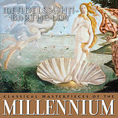 Classical Masterpieces of the Millennium: Mendelssohn-Bartholdy by Various Artists
