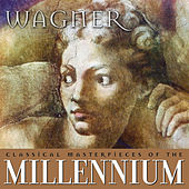 Classical Masterpieces of the Millennium: Wagner by Various Artists